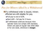 pay for miners idled by a withdrawal