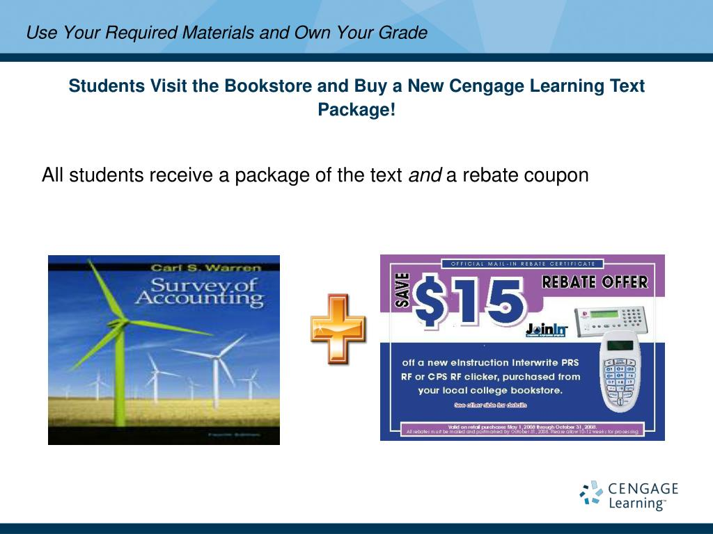 Students Visit the Bookstore and Buy a New Cengage Learning Text Package!