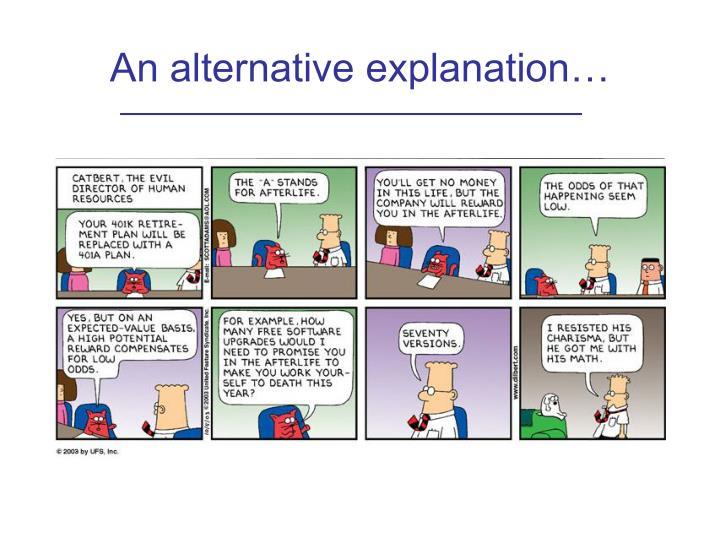 An alternative explanation…