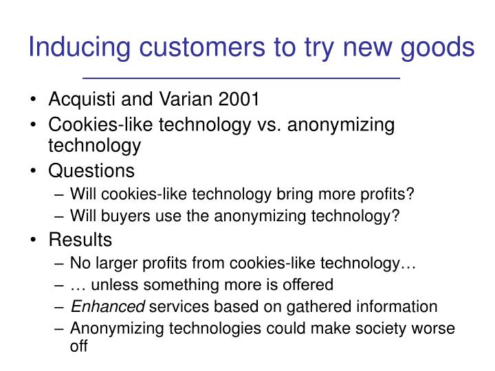 Inducing customers to try new goods