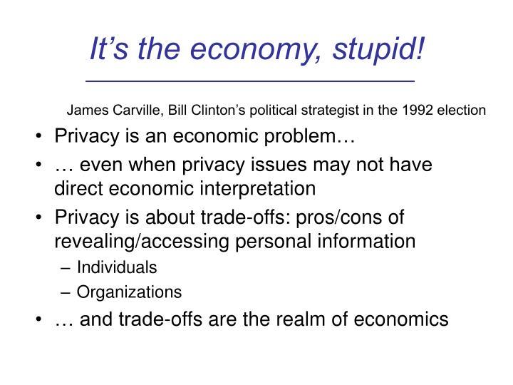 It s the economy stupid
