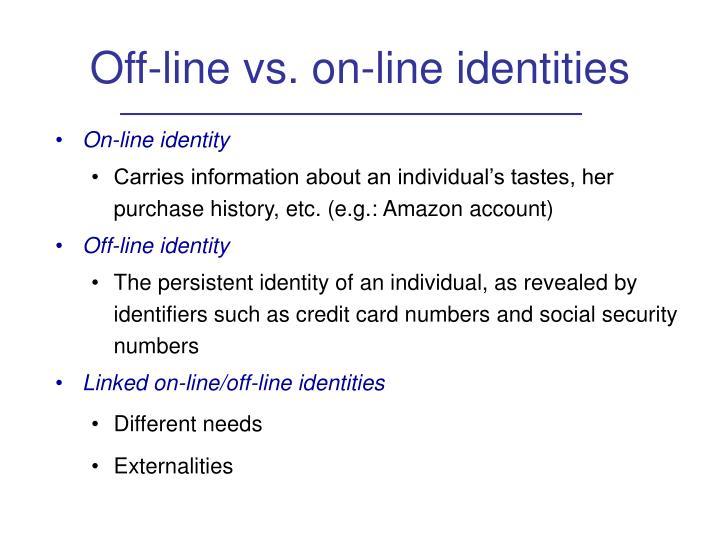 Off-line vs. on-line identities
