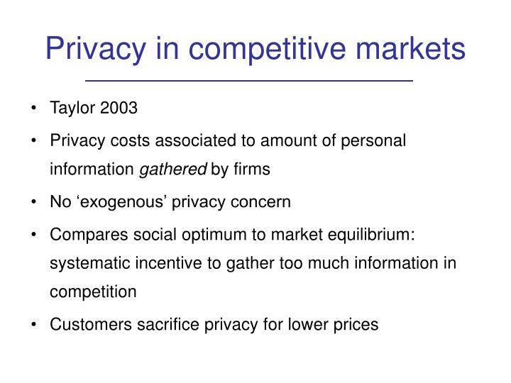 Privacy in competitive markets