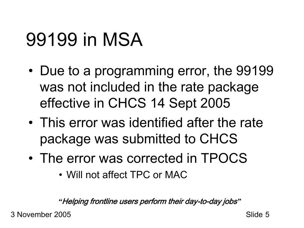 99199 in MSA