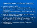 disadvantages of official statistics