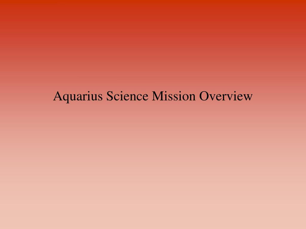 Aquarius Science Mission Overview