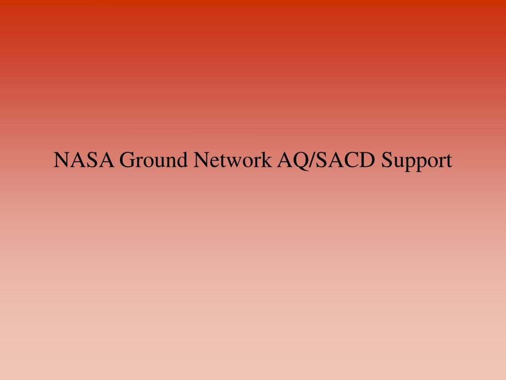 NASA Ground Network AQ/SACD Support