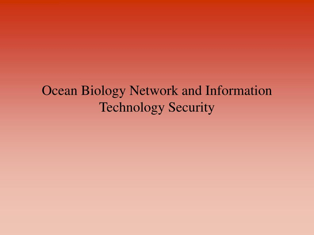Ocean Biology Network and Information Technology Security