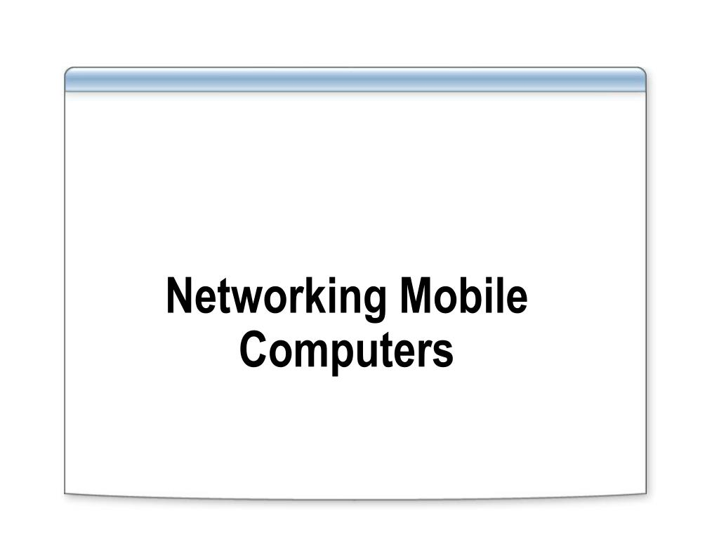 Networking Mobile Computers