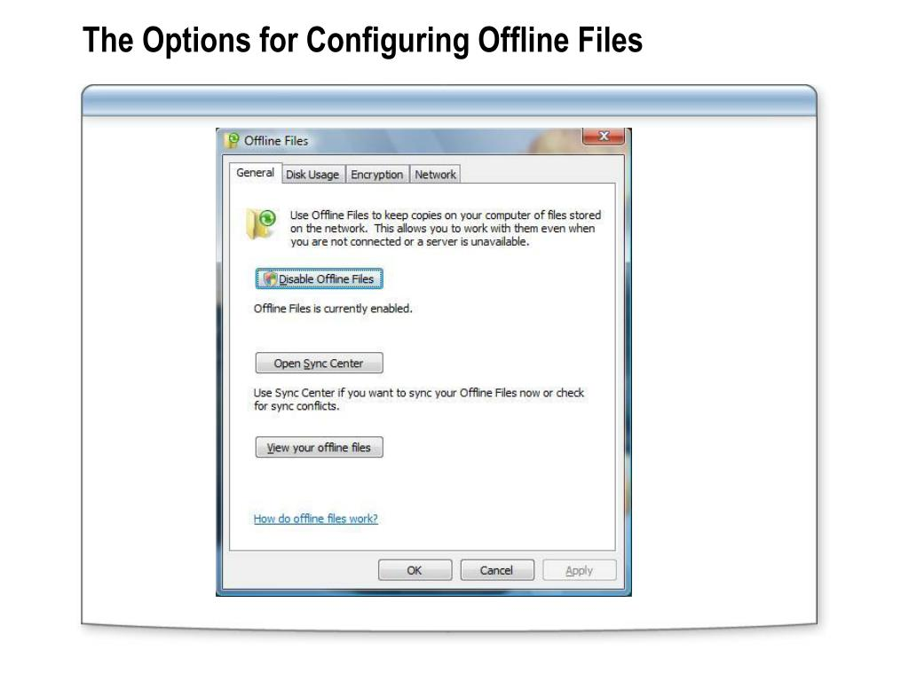 The Options for Configuring Offline Files