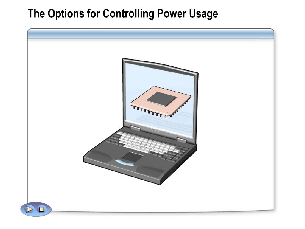 The Options for Controlling Power Usage
