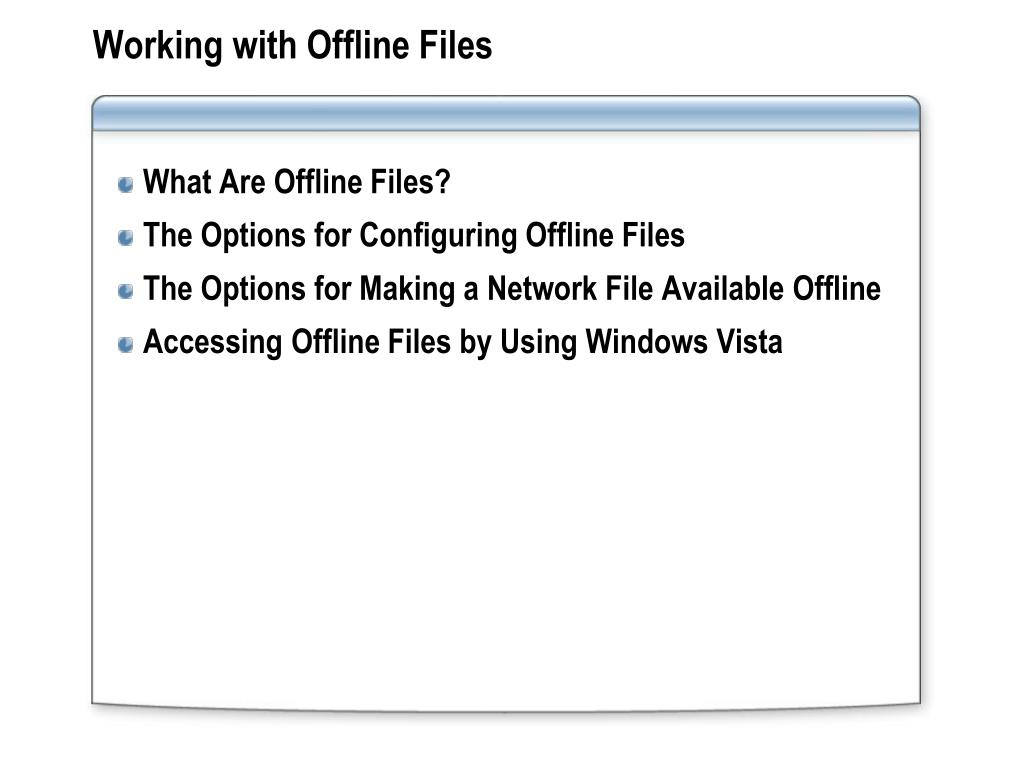Working with Offline Files