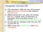 hospital course d6