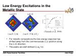 low energy excitations in the metallic state