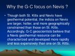 why the g c focus on nevis