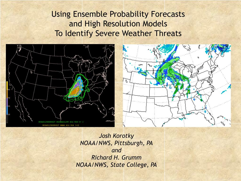 using ensemble probability forecasts and high resolution models to identify severe weather threats l.