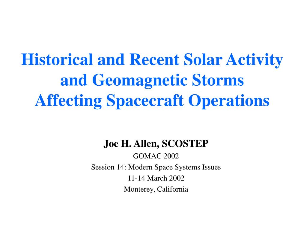historical and recent solar activity and geomagnetic storms affecting spacecraft operations l.