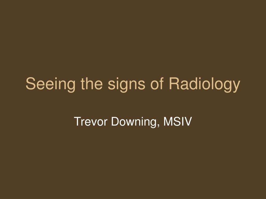 seeing the signs of radiology l.