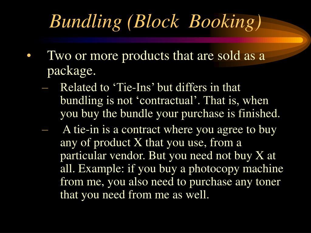Bundling (Block  Booking)