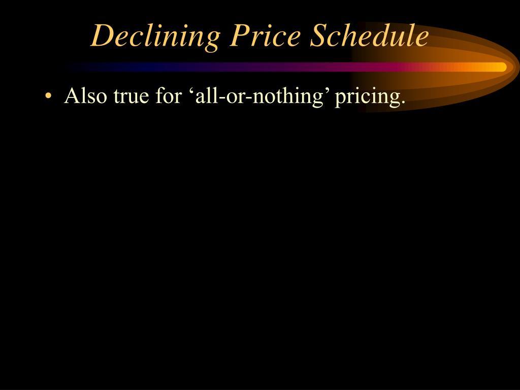 Declining Price Schedule