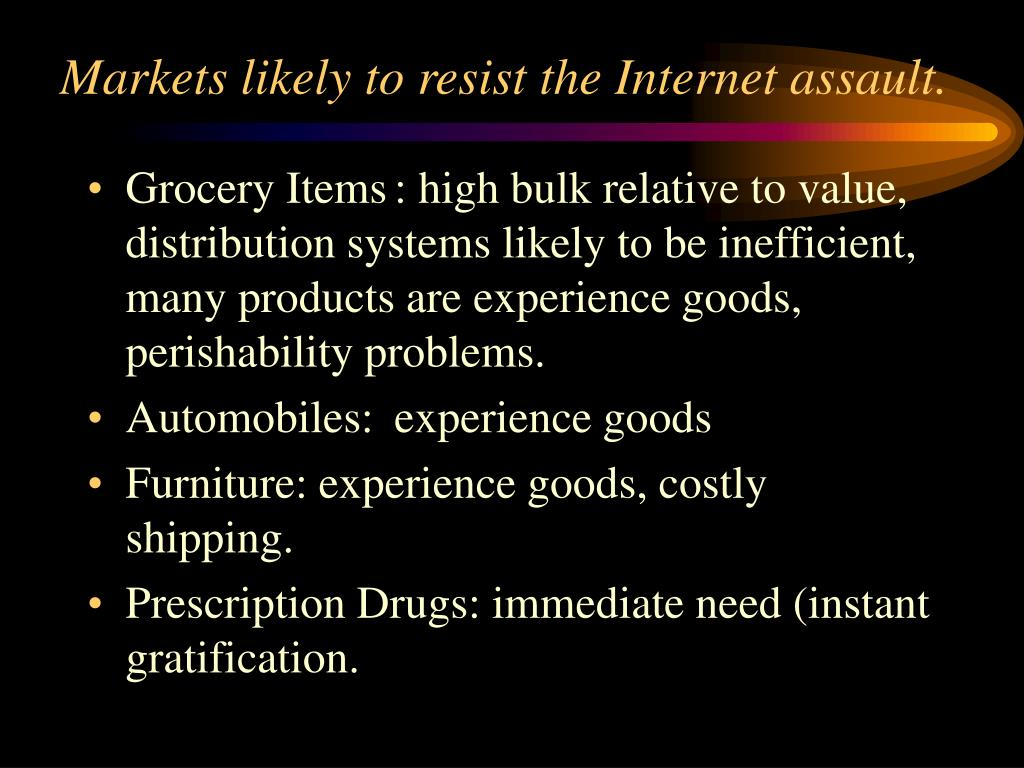 Markets likely to resist the Internet assault.