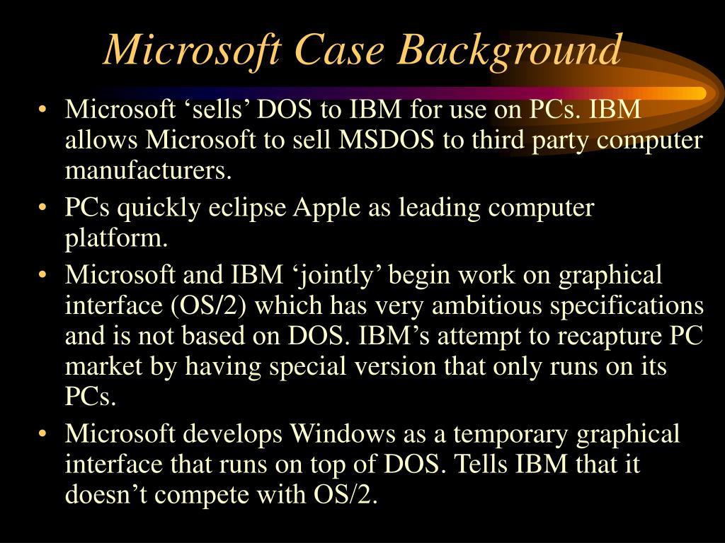 Microsoft Case Background