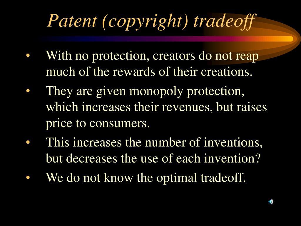 Patent (copyright) tradeoff