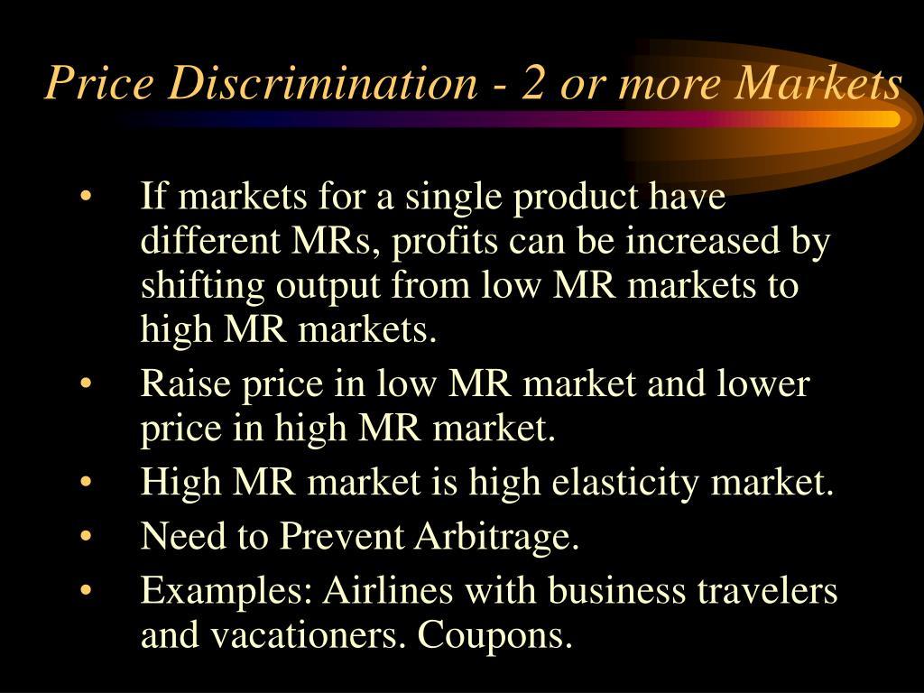 Price Discrimination - 2 or more Markets