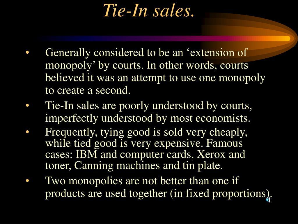 Tie-In sales.