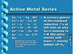 active metal series