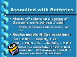 assaulted with batteries