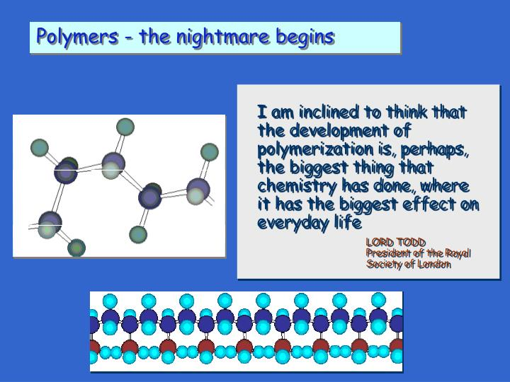 Polymers - the nightmare begins