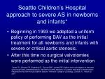 seattle children s hospital approach to severe as in newborns and infants