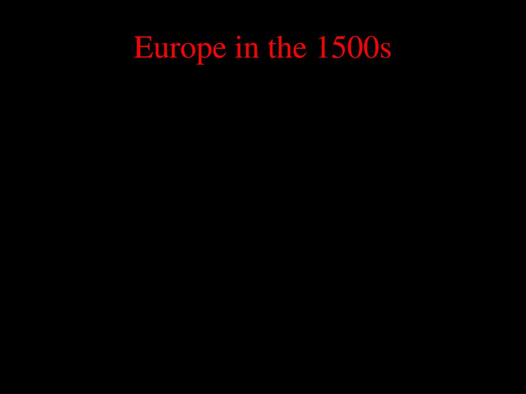 europe in the 1500s l.