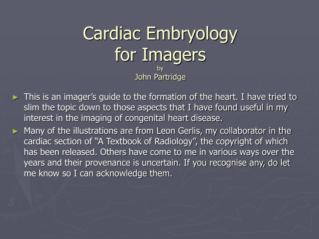 cardiac embryology for imagers by john partridge l.