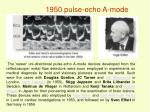 1950 pulse echo a mode