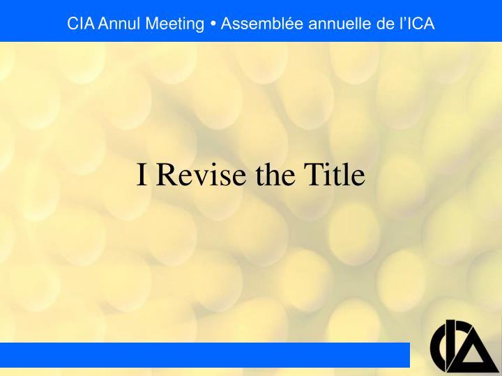 Cia annul meeting assembl e annuelle de l ica