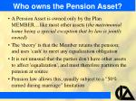 who owns the pension asset