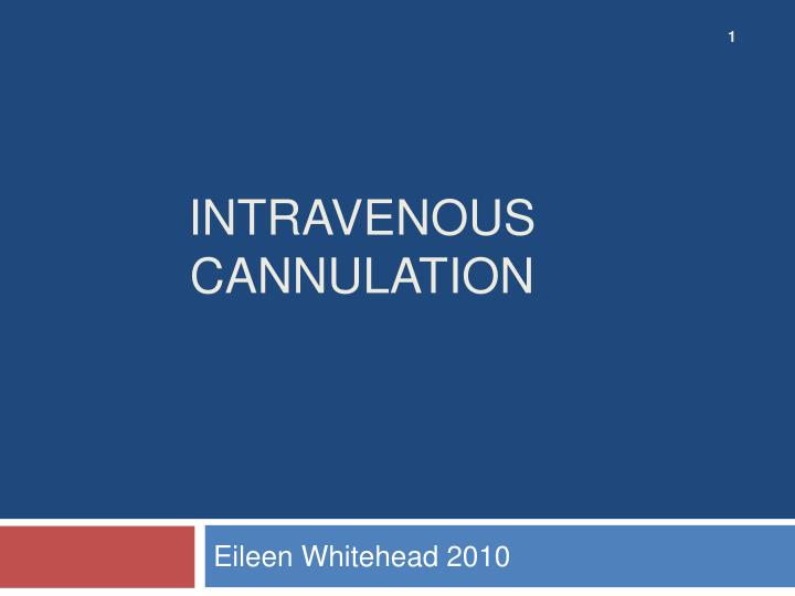 intravenous cannulation n.