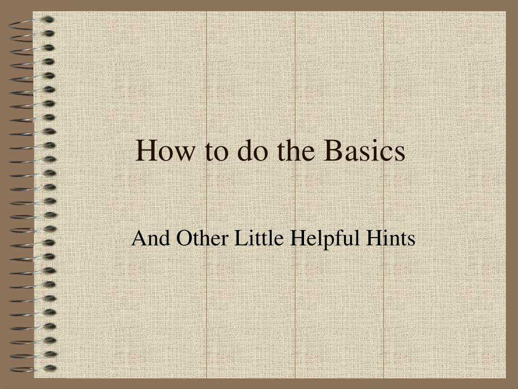 How to do the Basics