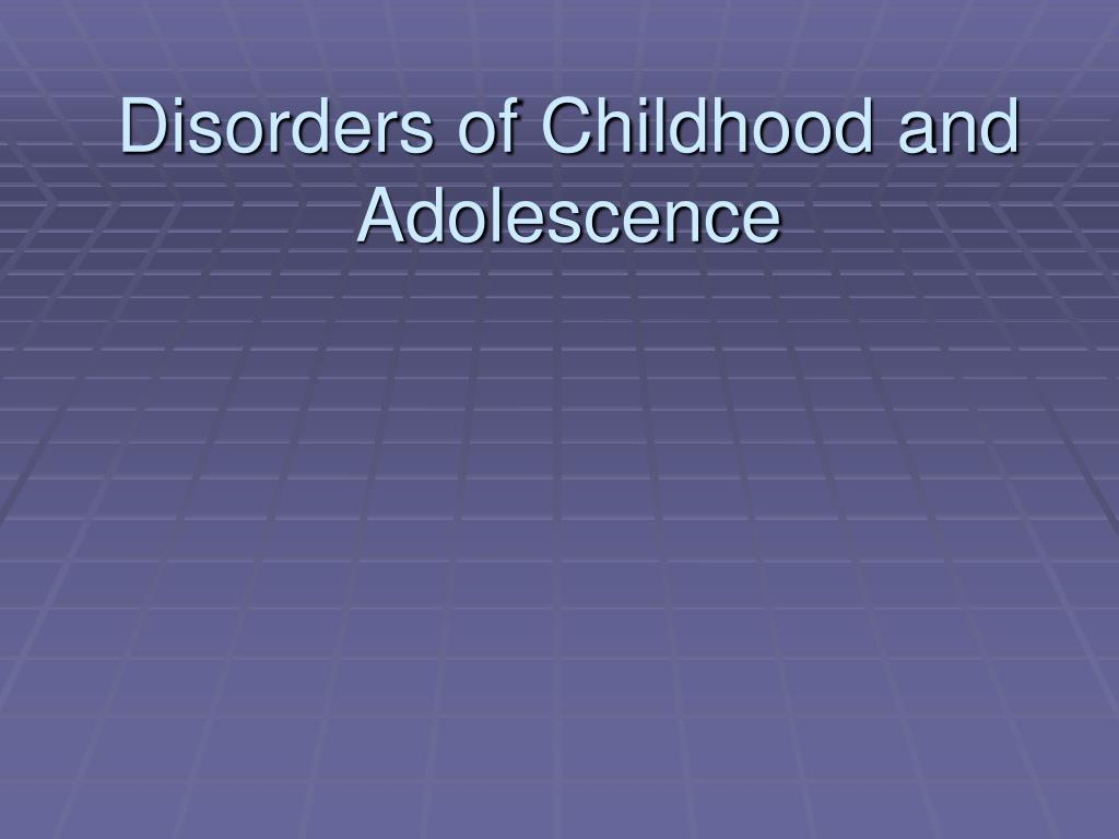 disorders of childhood and adolescence l.