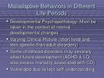 maladaptive behaviors in different life periods
