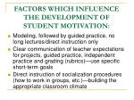 factors which influence the development of student motivation