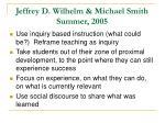 jeffrey d wilhelm michael smith summer 2005