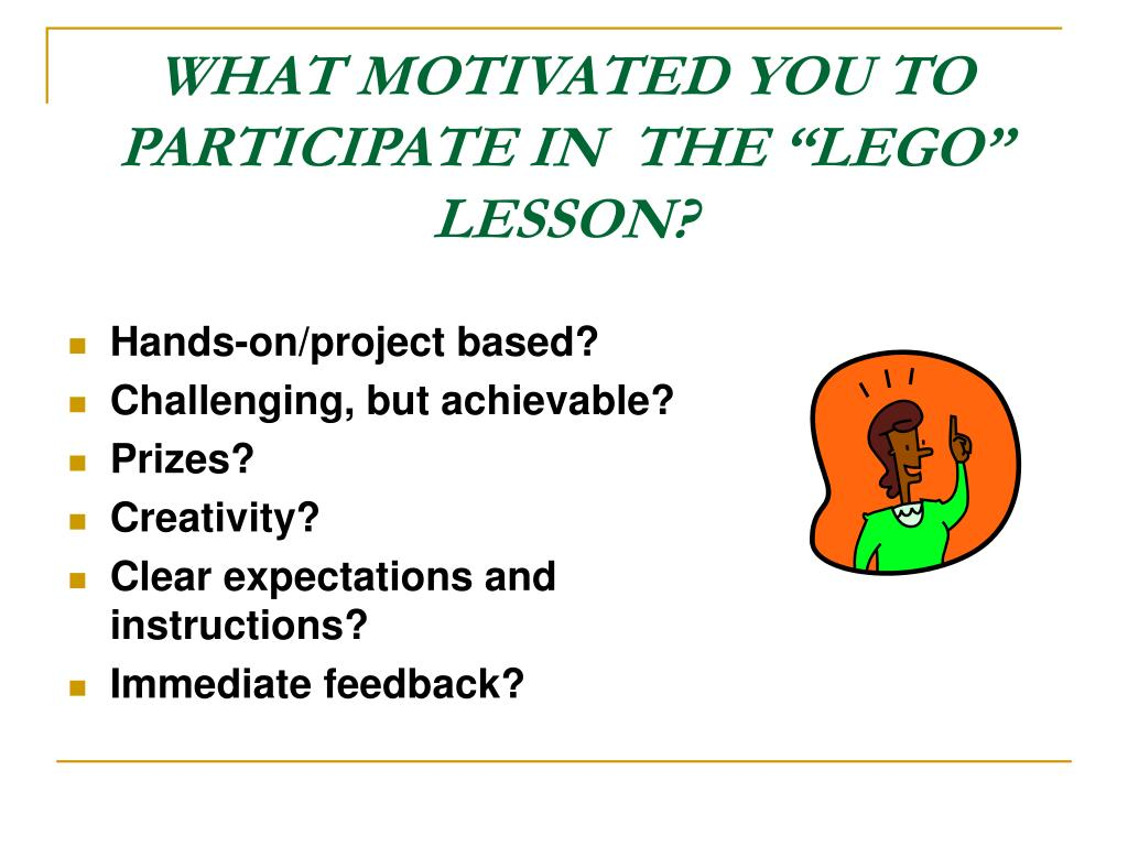 """WHAT MOTIVATED YOU TO PARTICIPATE IN  THE """"LEGO"""" LESSON?"""