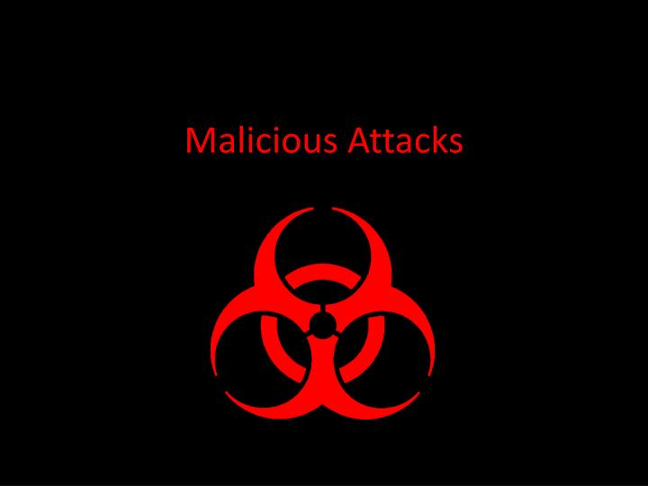 malicious attacks n.