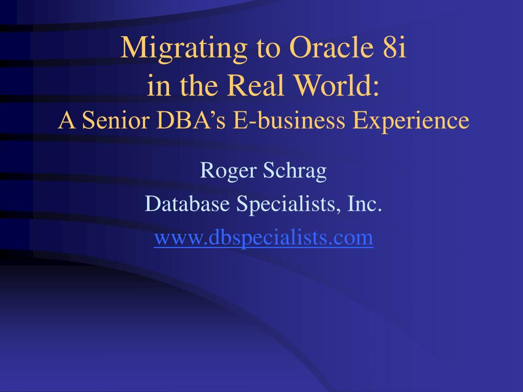migrating to oracle 8i in the real world a senior dba s e business experience l.