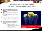 converged voip drives cost savings burstable enterprise shared trunks best