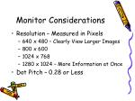 monitor considerations