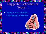 suggested activities or tools19